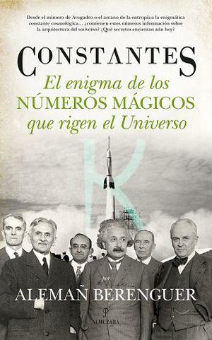 CONSTANTES -EL ENIGMA DE LOS NUMEROS MAGICOS QUE RIGEN EL UNIVER-