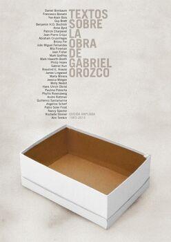 TEXTOS SOBRE LA OBRA DE GABRIEL OROZCO (ED. AMPLIADA 1993-2013)