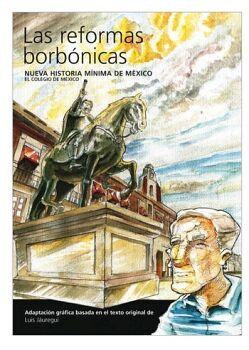 NUEVA HISTORIA MINIMA DE MEXICO -LAS REFORMAS BORBONICAS- (EMP.)