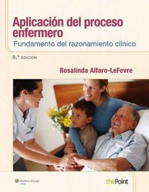 APLICACION DEL PROCESO ENFERMERO 8ED. -FUNDAMENTO DEL RAZONAMIEN