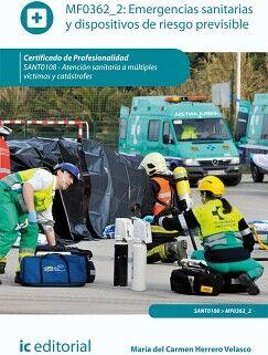 EMERGENCIAS SANITARIAS Y DISPOSITIVOS DE RIESGO PREVISIBLE. SANT0108 - ATENCIÓN SANITARIA A MÚLTIPLES VÍCTIMAS Y CATÁSTR