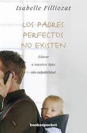 PADRES PERFECTOS NO EXISTEN, LOS (BOOKS4POCKET)