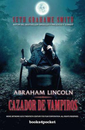 ABRAHAM LINCOLN -CAZADOR DE VAMPIROS- (BOOKS4POCKET)