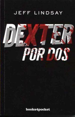 DEXTER POR DOS (BOOKS4POCKET)