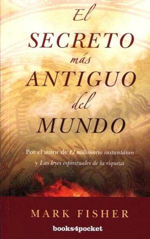 SECRETO MAS ANTIGUO DEL MUNDO, EL (BOOKS4POCKET)