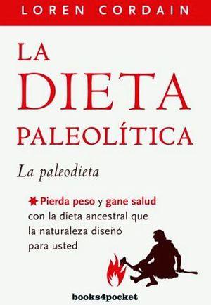 DIETA PALEOLITICA, LA -LA PALEODIETA- (BOOKS4POCKET)