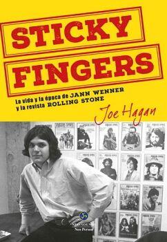 STICKY FINGERS -LA VIDA Y LA EPOCA DE JANN WENNER Y LA REVISTA R.