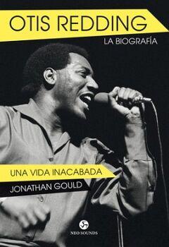 OTIS REDDING -LA BIOGRAFIA- (UNA VIDA INACABADA)