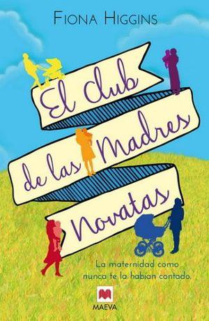 CLUB DE LAS MADRES NOVATAS, EL