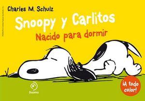 SNOOPY Y CARLITOS 5 -NACIDO PARA DORMIR-