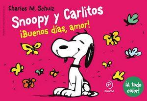 SNOOPY Y CARLITOS 6 ¡BUENOS DIAS AMOR!