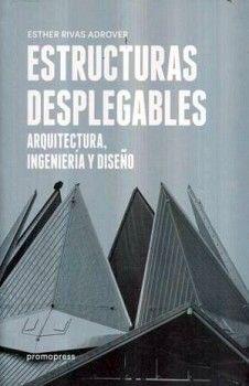 ESTRUCTURAS DESPLEGABLES -ARQUITECTURA, INGENIERIA Y DISEÑO-