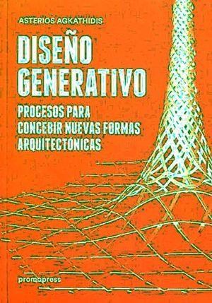 DISEÑO GENERATIVO -PROCESOS P/CONCEBIR NUEVAS FORMAS ARQ.-