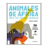 ANIMALES DE AFRICA -CREA TUS PROPIOS ANIMALES-