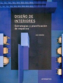DISEÑO DE INTERIORES -ESTRATEGIAS Y PLANIFICACION DE ESPACIOS-