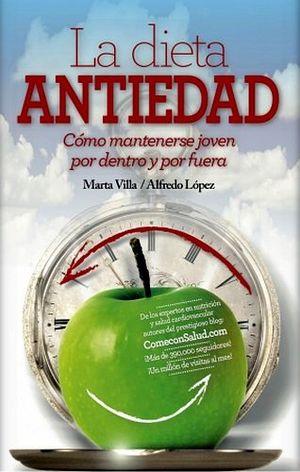 DIETA ANTIEDAD, LA -COMO MANTENERSE JOVEN POR DENTRO Y POR FUERA-