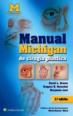 MANUAL MICHIGAN DE CIRUGIA PLASTICA  2ED.