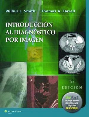 INTRODUCCION AL DIAGNOSTICO POR IMAGEN 4ED. (RADIOLOGIA 101)