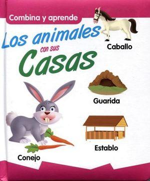 COMBINA Y APRENDE -LOS ANIMALES CON SUS CASAS-