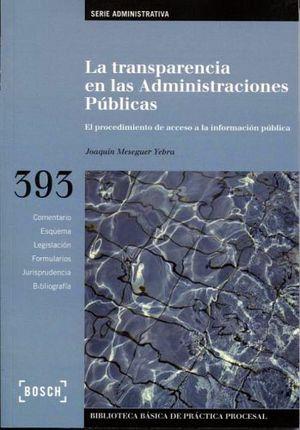 TRANSPARENCIA EN LAS ADMINISTRACIONES PUBLICAS, LA (1ED. 2013)