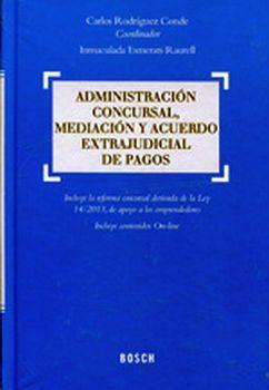 ADMINISTRACION CONCURSAL, MEDIACION Y ACUERDO EXTRA. (1ED. 2014)