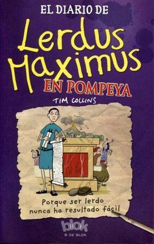 DIARIO DE LERDUS MAXIMUS EN POMPEYA, EL (B DE BLOK)
