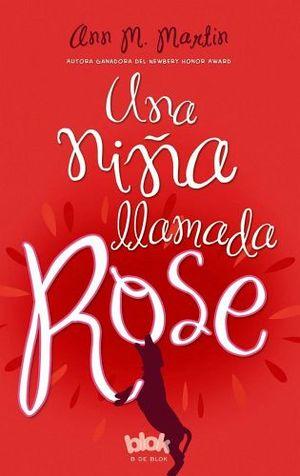 UNA NIÑA LLAMADA ROSE (B DE BLOK)