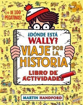 DONDE ESTA WALLY? -VIAJE POR LA HISTORIA- (CUAD.DE ACT./C/PEGATIN