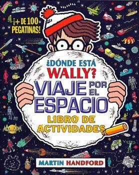 DONDE ESTA WALLY? -VIAJE POR EL ESPACIO- (LIB.DE ACT./C/PEGATIN.)