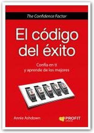 CODIGO DEL EXITO, EL -CONFIA EN TI Y APRENDE DE LOS MEJORES-
