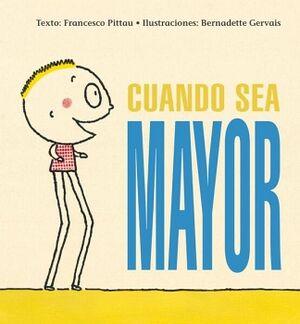 CUANDO SEA MAYOR                         (EMP.)