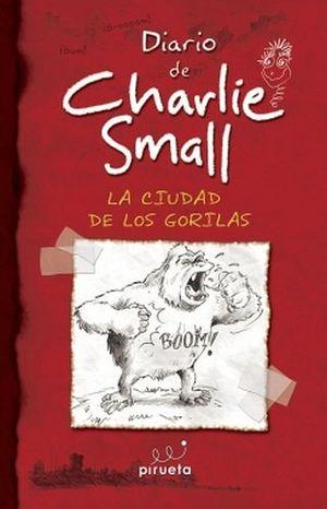 DIARIO DE CHARLIE SMALL -LA CIUDAD DE LOS GORILAS-
