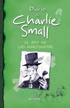 DIARIO DE CHARLIE SMALL 3 -EL REY DE LAS MARIONETAS-