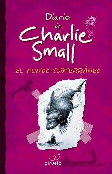 DIARIO DE CHARLIE SMALL 5 -EL MUNDO SUBTERRANEO-