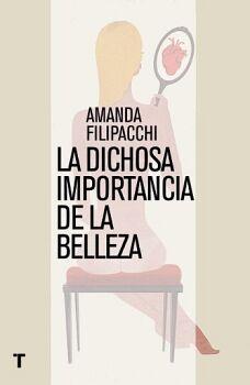 DICHOSA IMPORTANCIA DE LA BELLEZA, LA