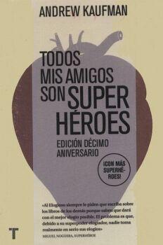 TODOS MIS AMIGOS SON SUPER HEROES