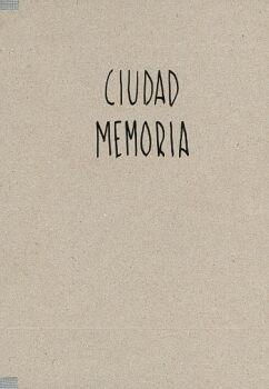 CIUDAD MEMORIA / MEMORY CITY (BILINGUE)