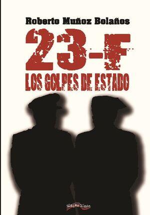 23-F: LOS GOLPES DE ESTADO
