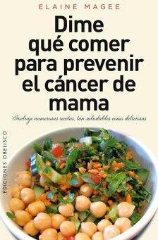 DIME QUE COMER PARA PREVENIR EL CANCER DE MAMA