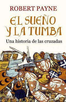 SUEÑO Y LA TUMBA, EL -UNA HISTORIA DE LAS CRUZADAS- (EMPASTADO)