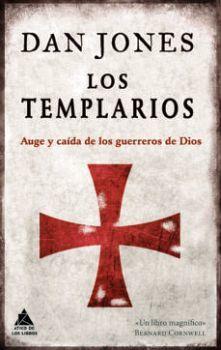 TEMPLARIOS, LOS -AUGE Y CAIDA DE LOS GUERREROS DE DIOS-