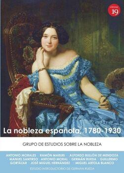 LA NOBLEZA ESPAÑOLA, 1780-1930