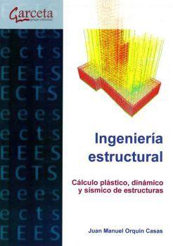 INGENIERIA ESTRUCTURAL -CALCULO PLASTICO, DINAMICO Y SISMICO DE E