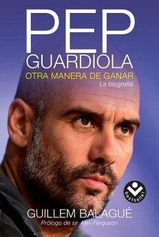 PEP GUARDIOLA -OTRA MANERA DE GANAR- (ROCABOLSILLO)