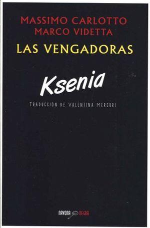 VENGADORAS, LAS -KSENIA- (NEGRA)