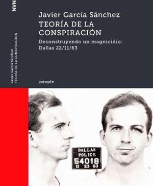 TEORIA DE LA CONSPIRACION -DECONSTRUYENDO UN MAGNICIDIO DALLAS-