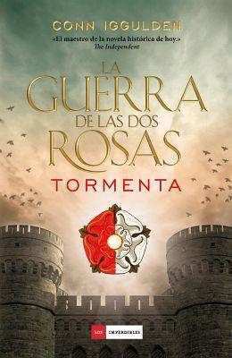 GUERRA DE LAS DOS ROSAS, LA -TORMENTA-    (EMPASTADO)
