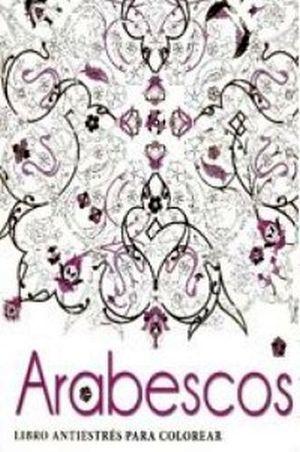 LIBRO ANTIESTRES PARA COLOREAR -ARABESCOS-. LU ILUSTRADO.. 9788416279500