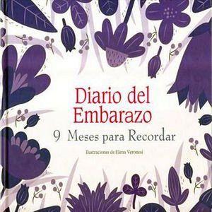 DIARIO DEL EMBARAZO  -9 MESES PARA RECORDAR- (EMPASTADO)