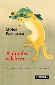 ANIMALES CELEBRES -DEL CABALLO DE TROYA A LA OVEJA DOLLY-